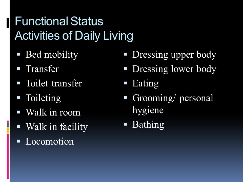 Functional Status Activities of Daily Living
