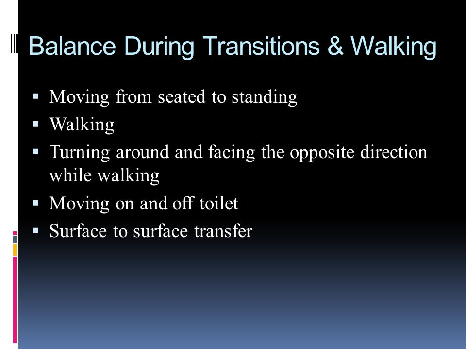 Balance During Transitions & Walking