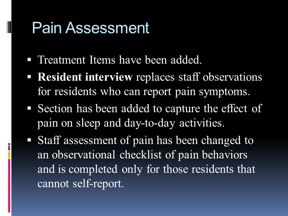 Pain Assessment Treatment Items have been added.