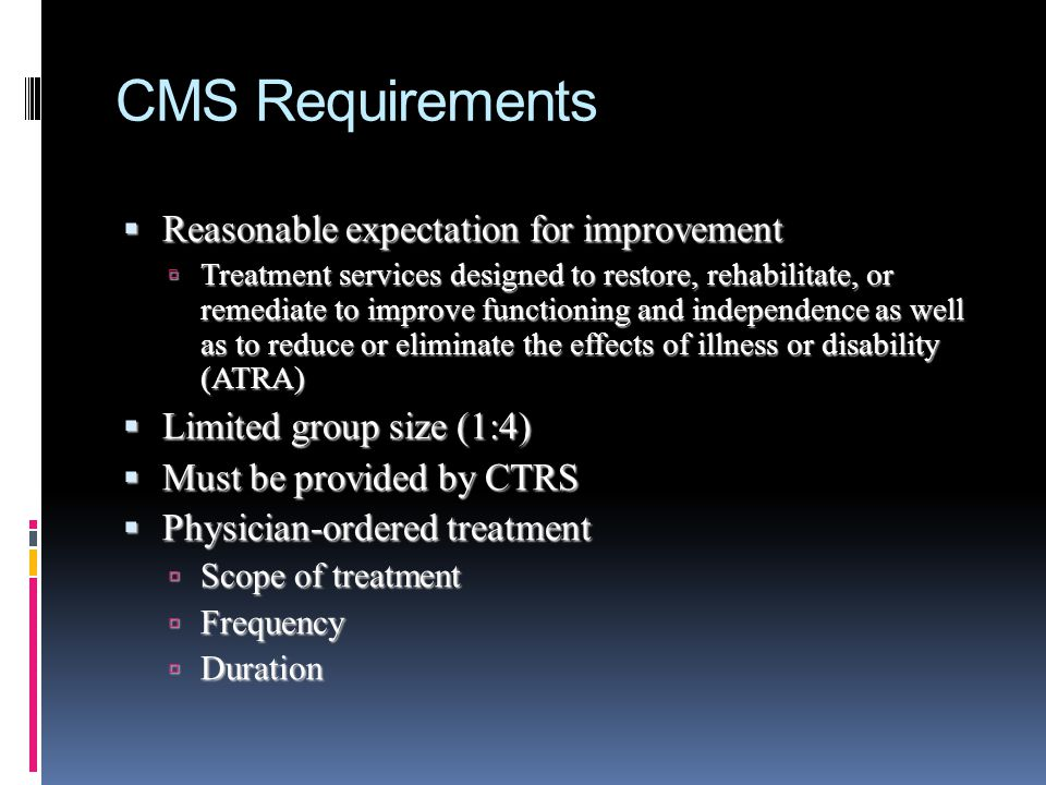 CMS Requirements Reasonable expectation for improvement