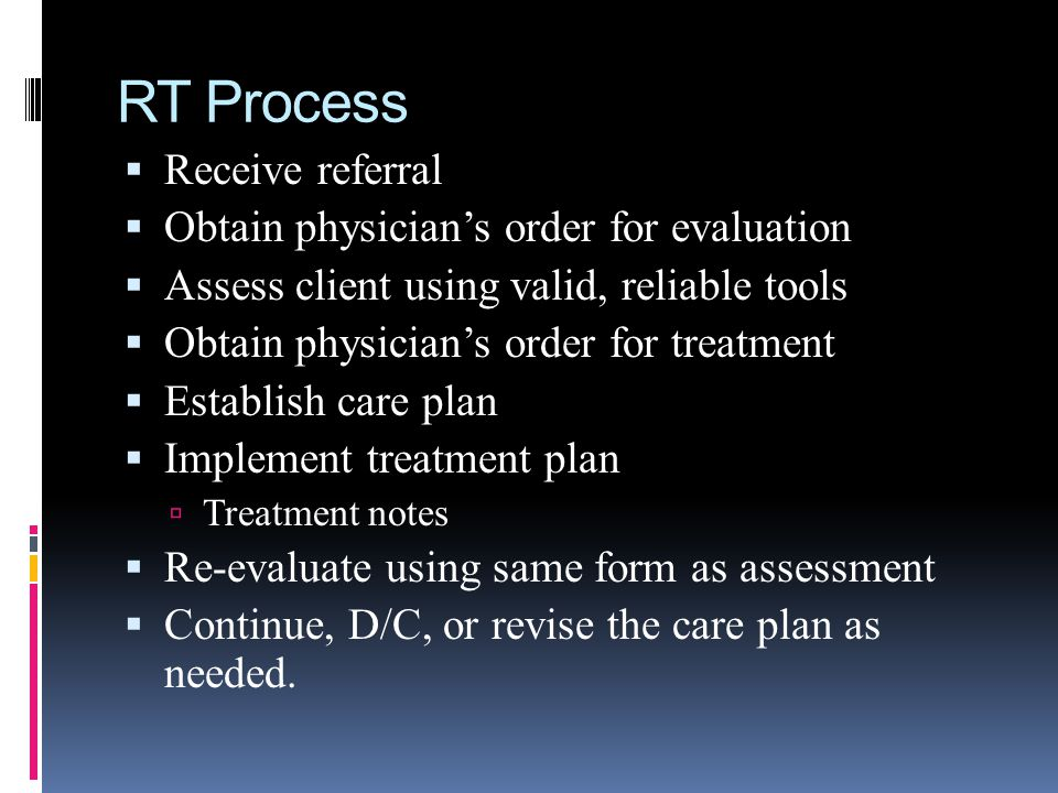 RT Process Receive referral Obtain physician's order for evaluation
