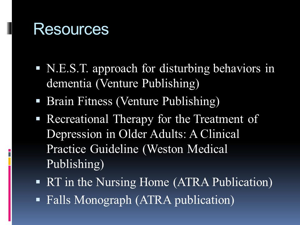 Resources N.E.S.T. approach for disturbing behaviors in dementia (Venture Publishing) Brain Fitness (Venture Publishing)