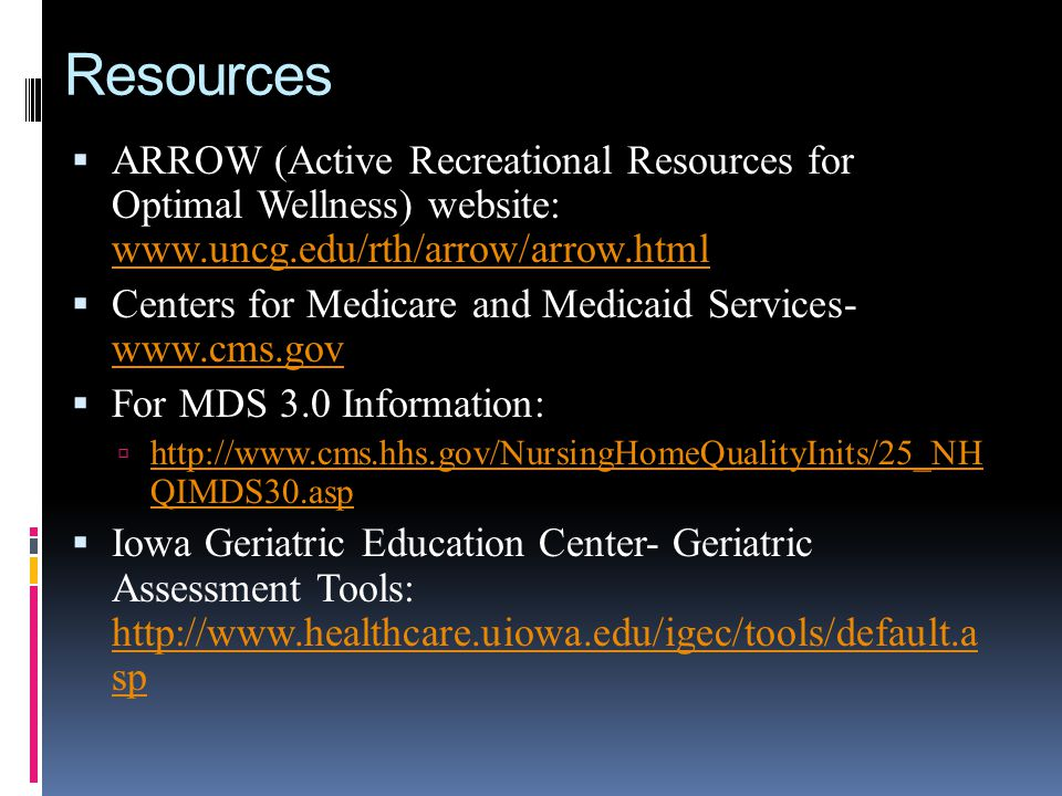 Resources ARROW (Active Recreational Resources for Optimal Wellness) website: www.uncg.edu/rth/arrow/arrow.html.