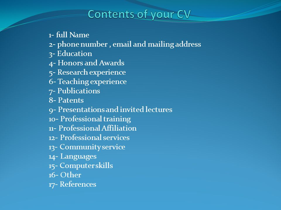 Contents of your CV 1- full Name
