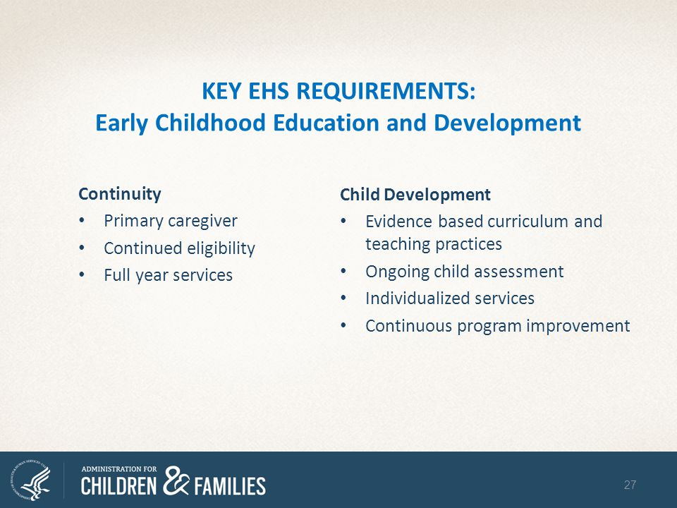 KEY EHS REQUIREMENTS: Early Childhood Education and Development
