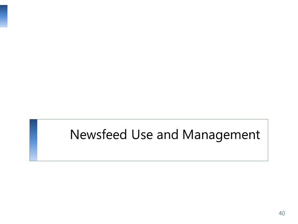 Newsfeed Use and Management