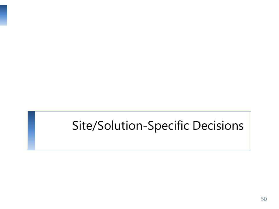 Site/Solution-Specific Decisions
