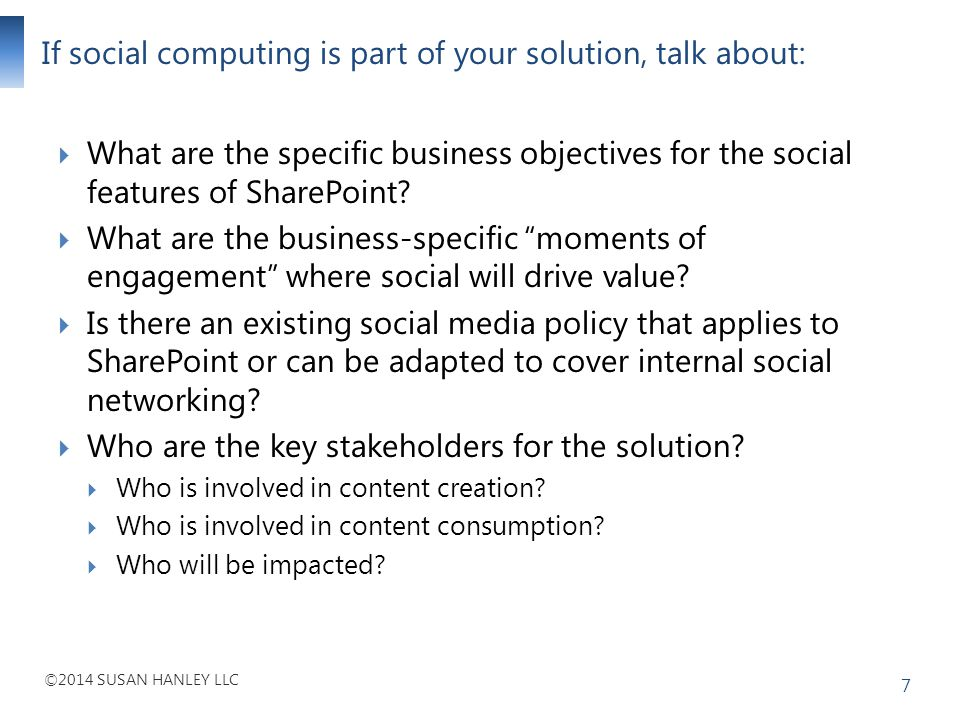 If social computing is part of your solution, talk about: