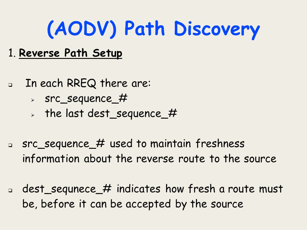(AODV) Path Discovery Reverse Path Setup In each RREQ there are: