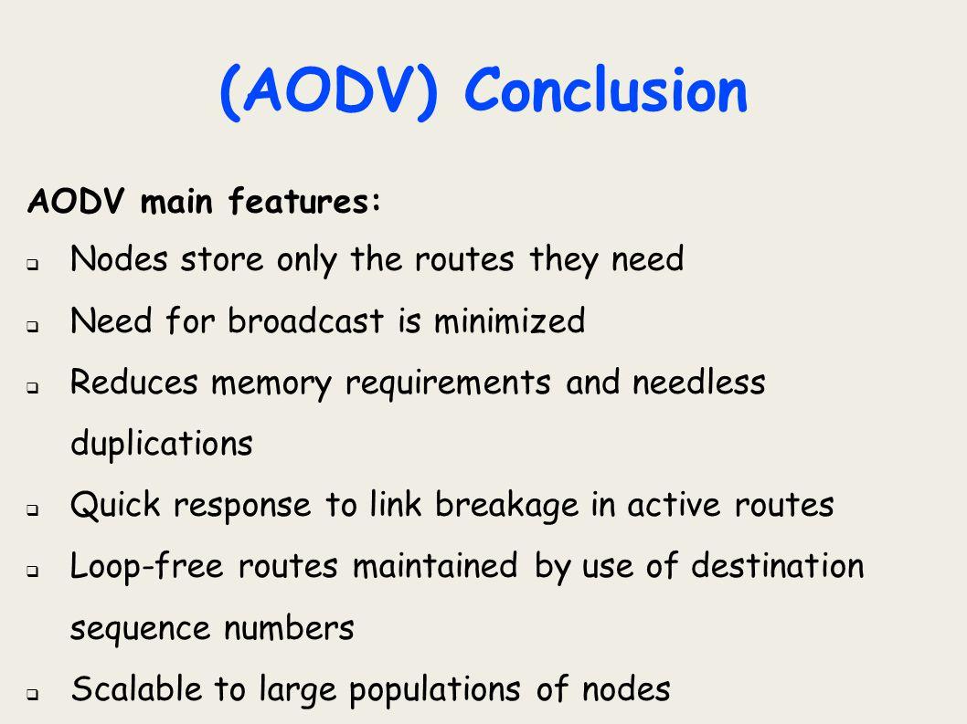 (AODV) Conclusion AODV main features: