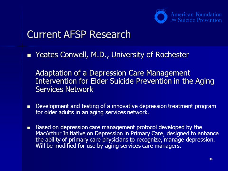 Current AFSP Research Yeates Conwell, M.D., University of Rochester