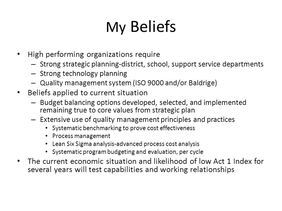 My Beliefs High performing organizations require