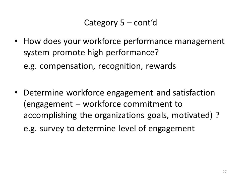 Category 5 – cont'd How does your workforce performance management system promote high performance