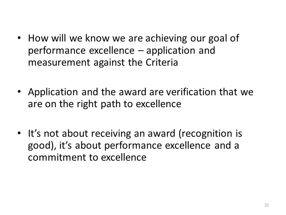 How will we know we are achieving our goal of performance excellence – application and measurement against the Criteria