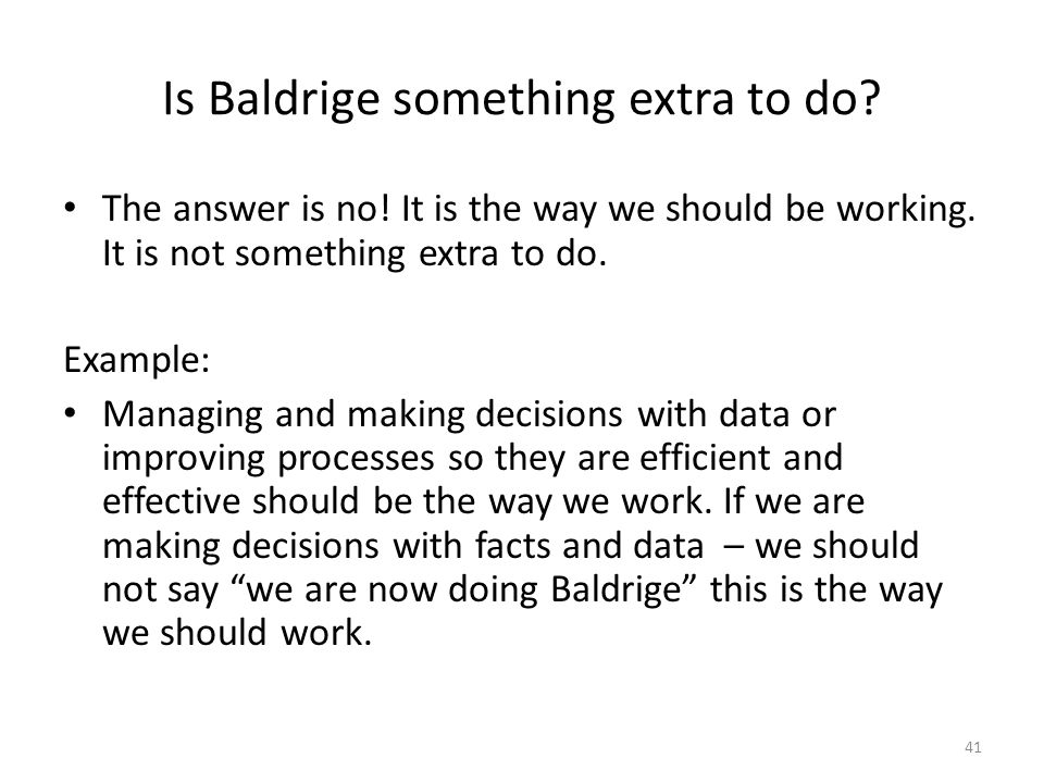 Is Baldrige something extra to do