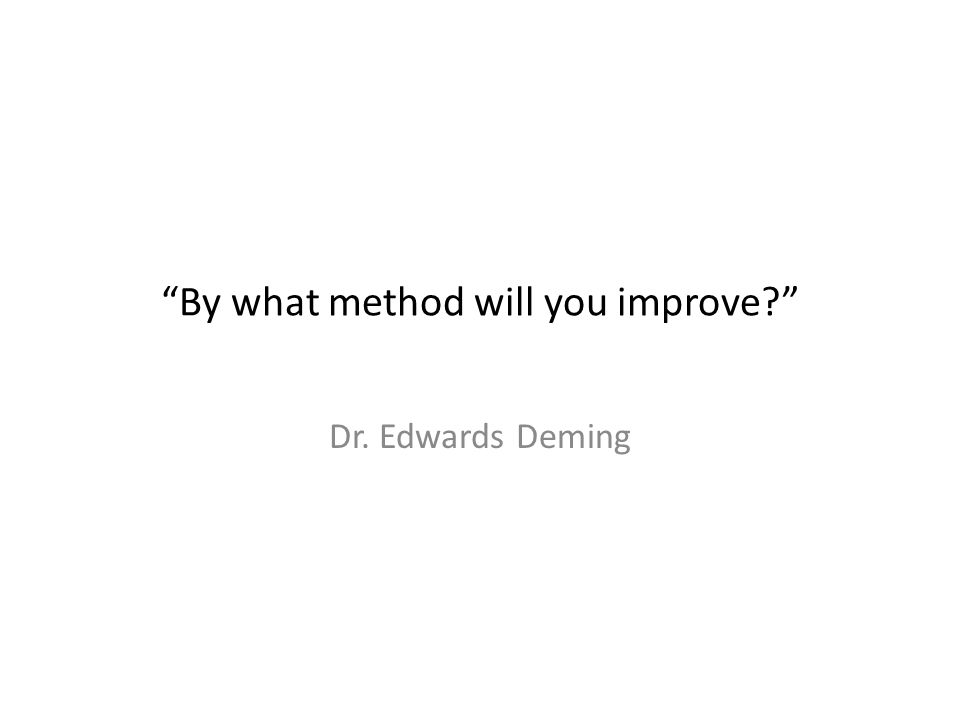 By what method will you improve