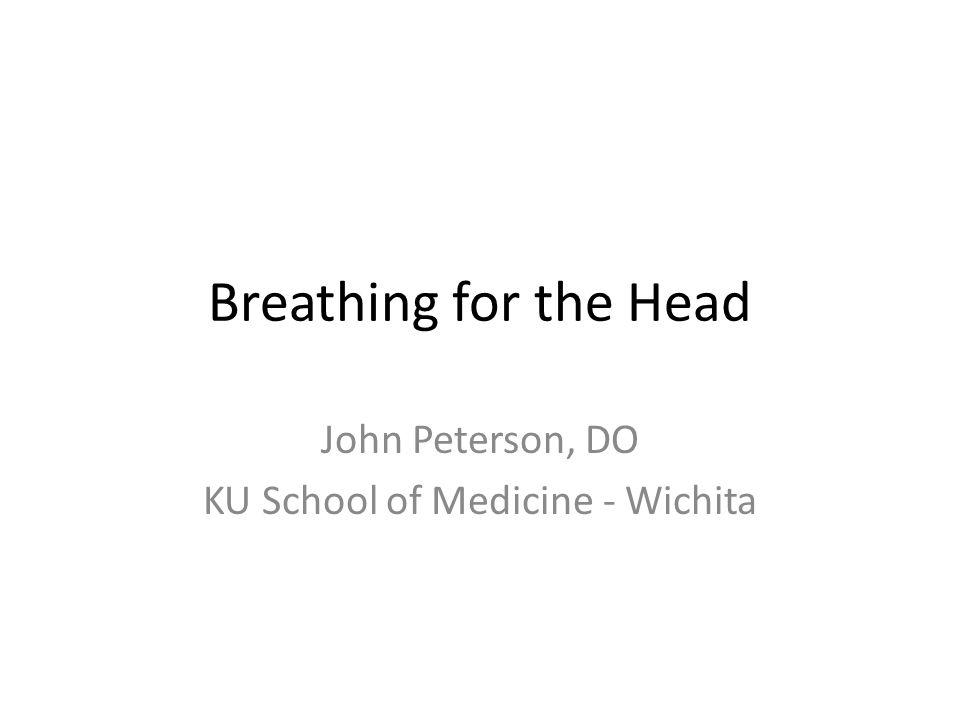 John Peterson, DO KU School of Medicine - Wichita
