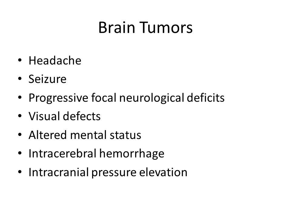 Brain Tumors Headache Seizure Progressive focal neurological deficits