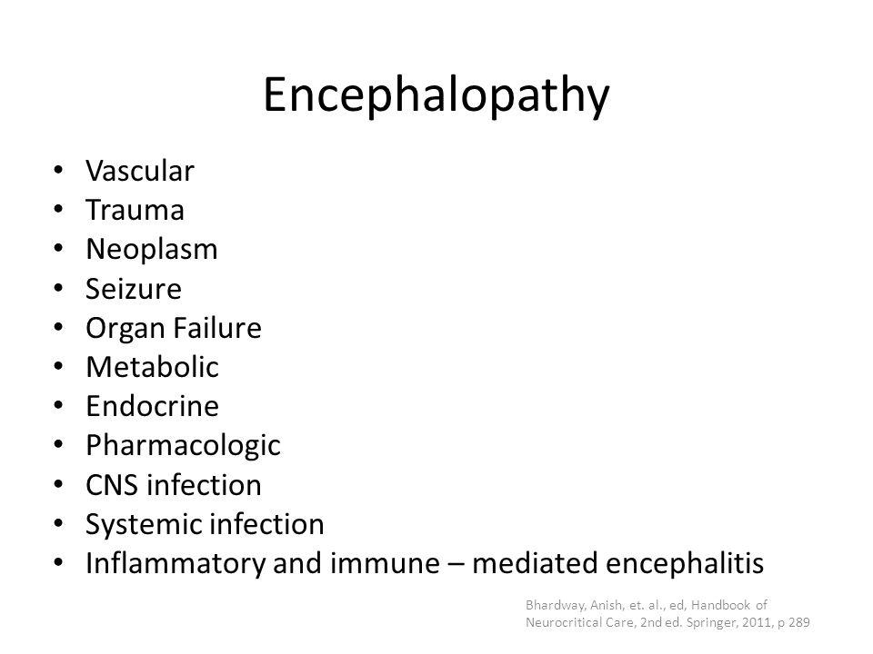 Encephalopathy Vascular Trauma Neoplasm Seizure Organ Failure