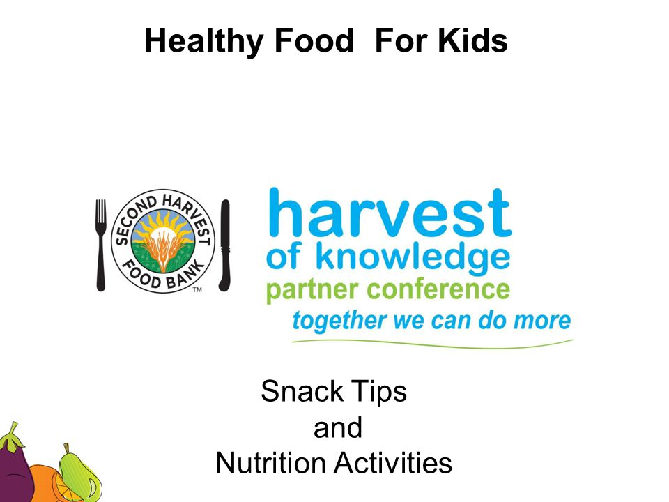 Healthy Food For Kids Snack Tips and Nutrition Activities