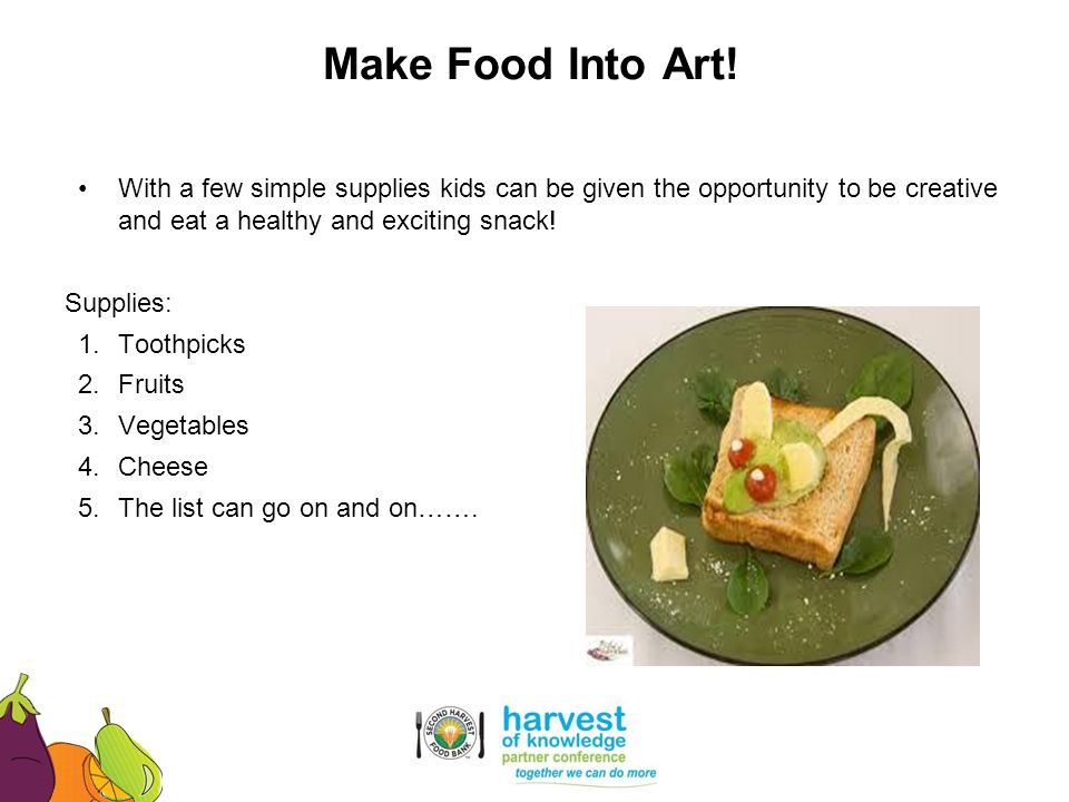 Make Food Into Art! With a few simple supplies kids can be given the opportunity to be creative and eat a healthy and exciting snack!