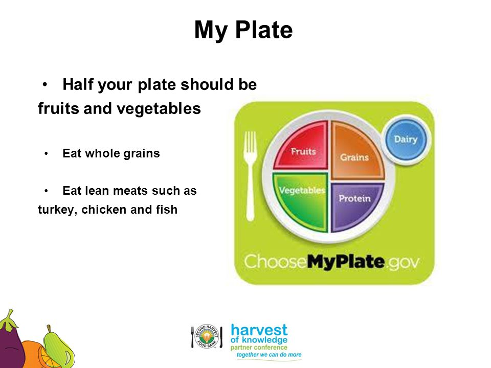 My Plate Half your plate should be fruits and vegetables