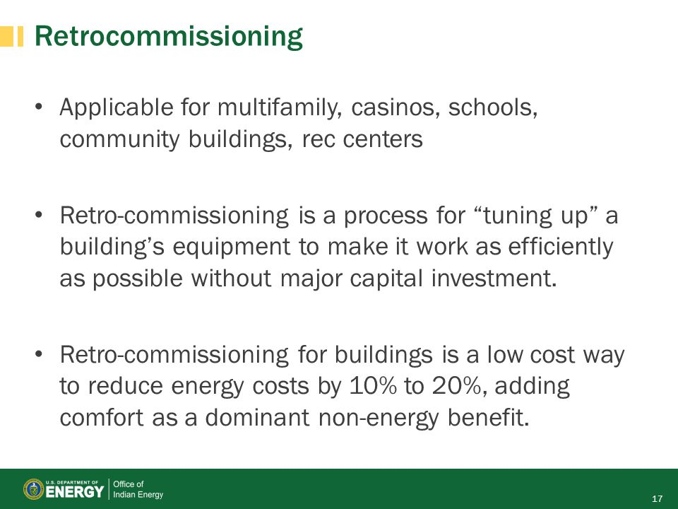 Retrocommissioning Applicable for multifamily, casinos, schools, community buildings, rec centers.