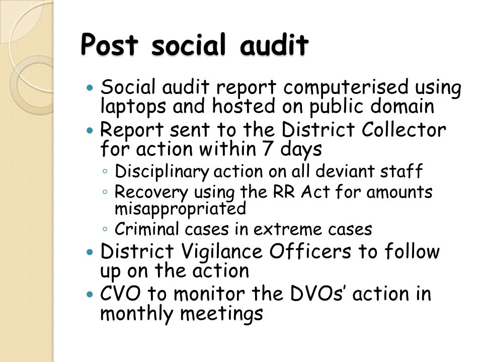 Post social audit Social audit report computerised using laptops and hosted on public domain.