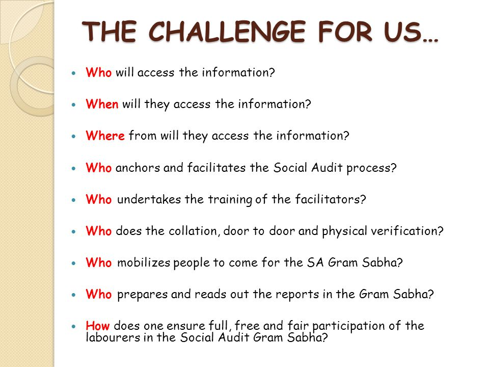 THE CHALLENGE FOR US… Who will access the information