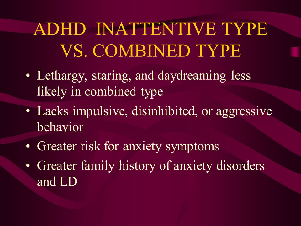 ADHD INATTENTIVE TYPE VS. COMBINED TYPE