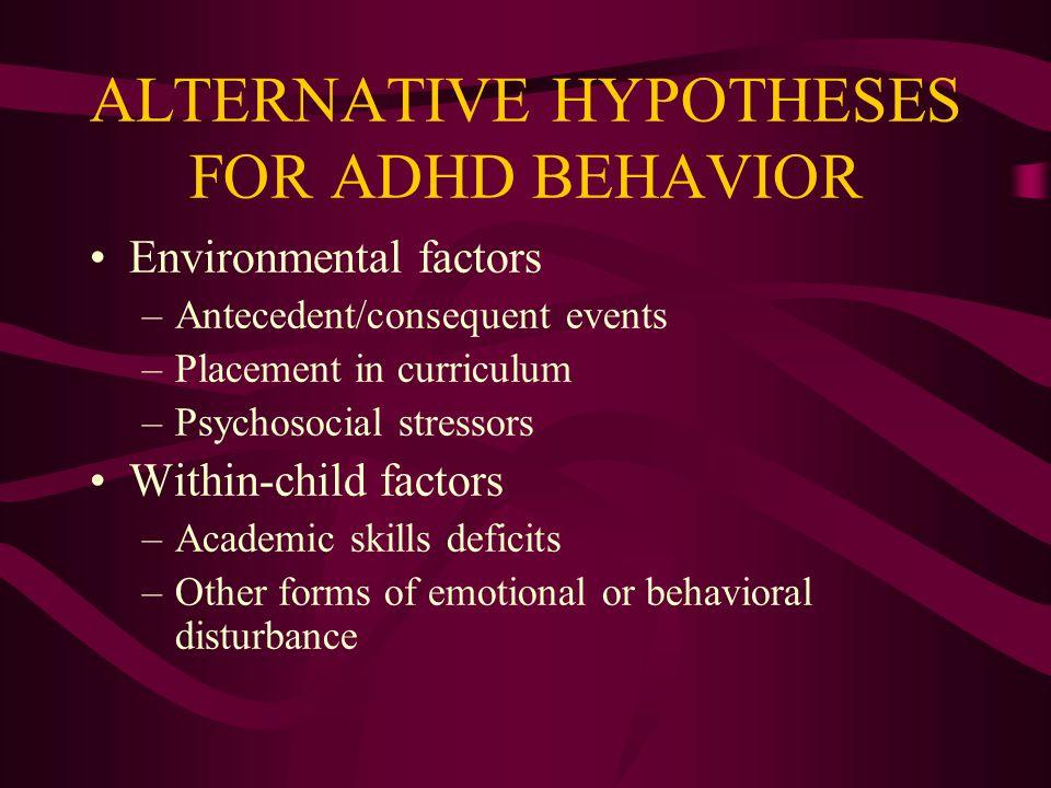 ALTERNATIVE HYPOTHESES FOR ADHD BEHAVIOR