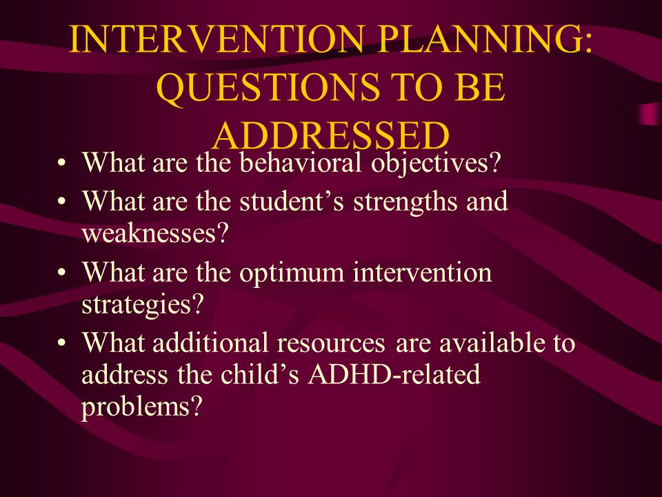INTERVENTION PLANNING: QUESTIONS TO BE ADDRESSED