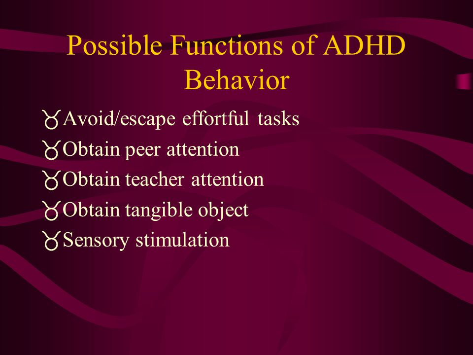 Possible Functions of ADHD Behavior