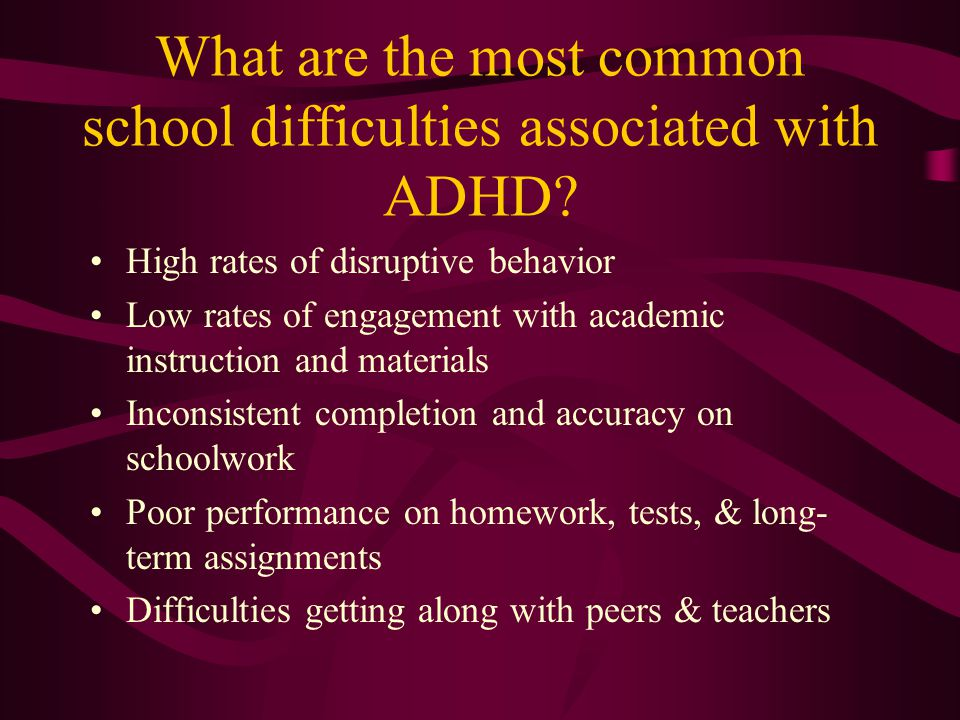 What are the most common school difficulties associated with ADHD