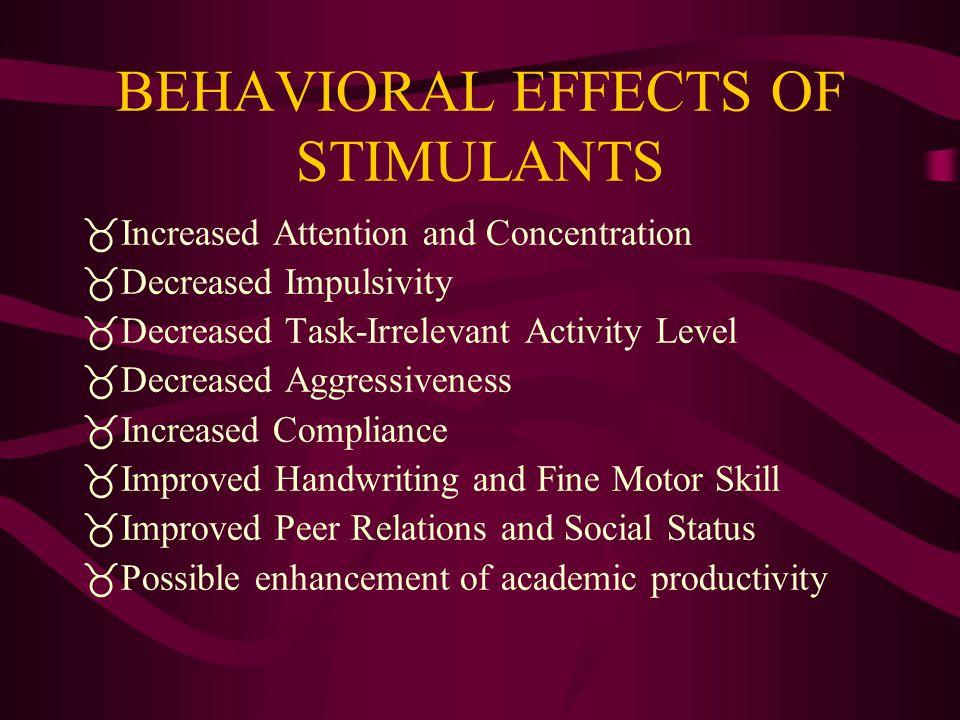 BEHAVIORAL EFFECTS OF STIMULANTS