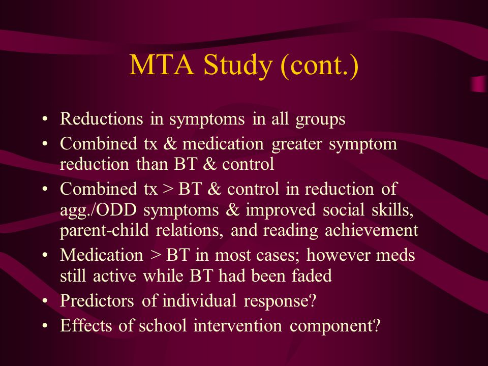 MTA Study (cont.) Reductions in symptoms in all groups