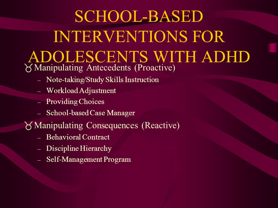 SCHOOL-BASED INTERVENTIONS FOR ADOLESCENTS WITH ADHD