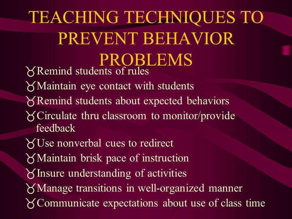 TEACHING TECHNIQUES TO PREVENT BEHAVIOR PROBLEMS