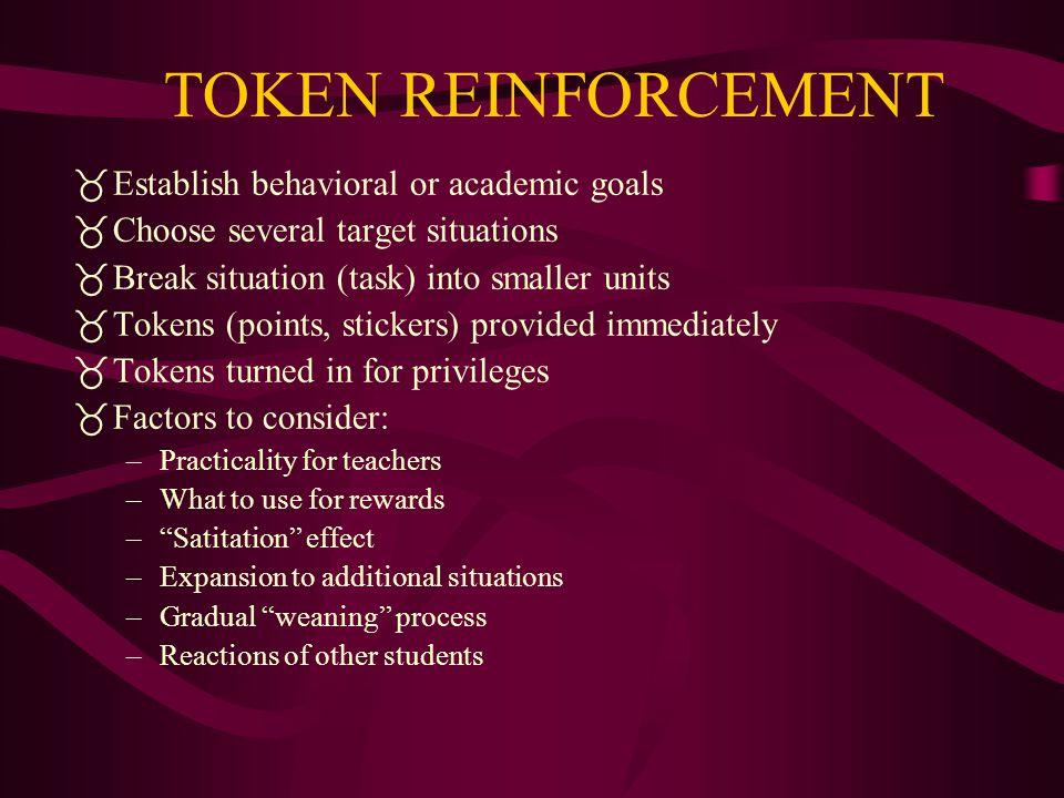 TOKEN REINFORCEMENT Establish behavioral or academic goals