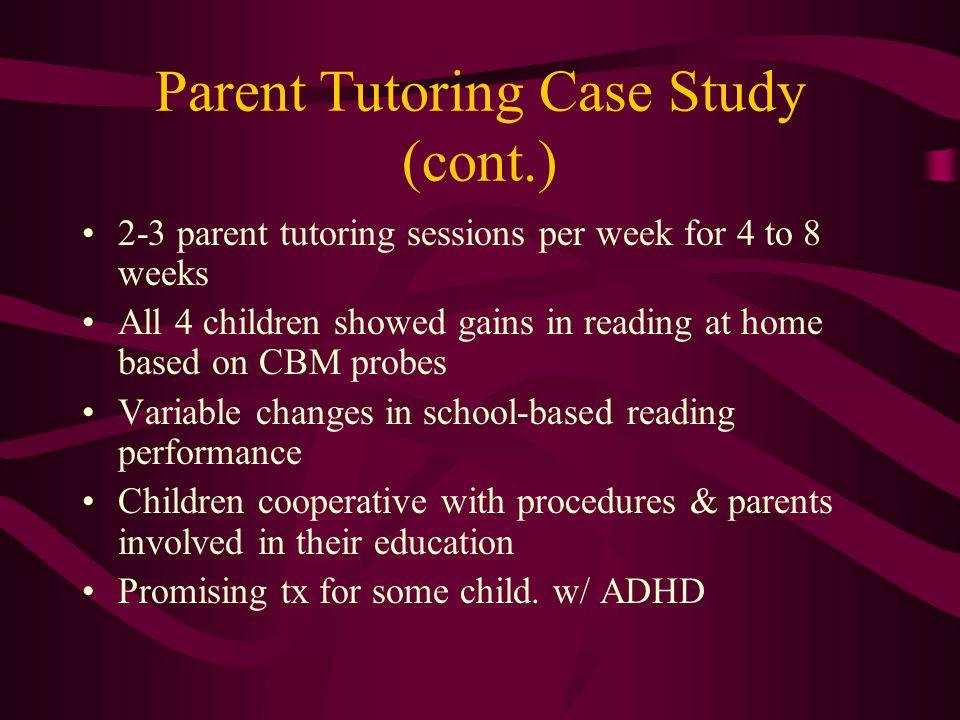 Parent Tutoring Case Study (cont.)