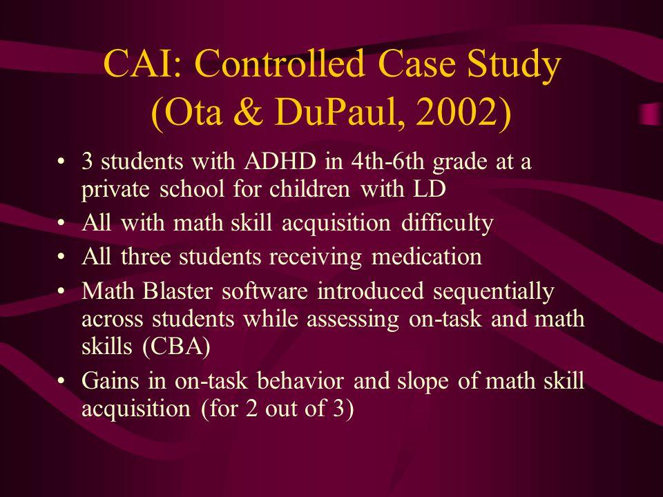 CAI: Controlled Case Study (Ota & DuPaul, 2002)