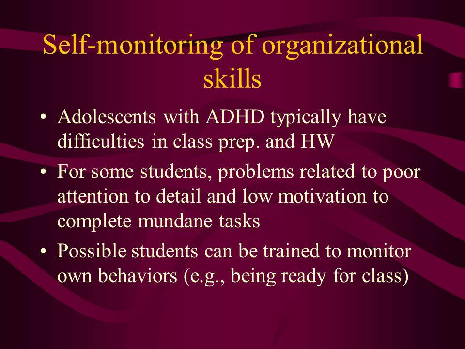 Self-monitoring of organizational skills