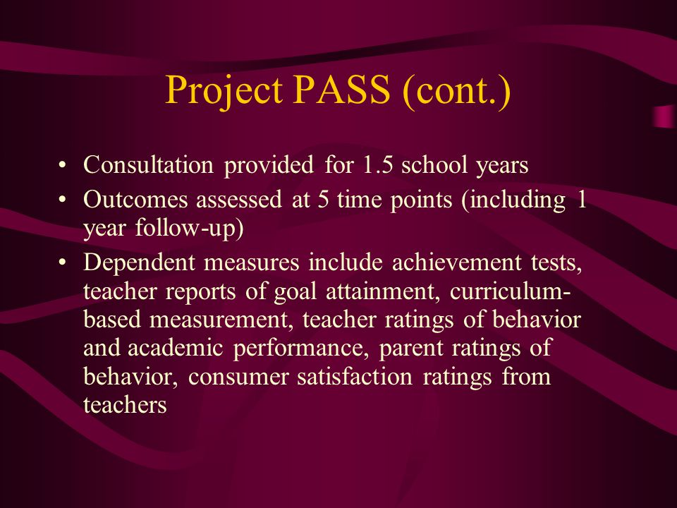 Project PASS (cont.) Consultation provided for 1.5 school years
