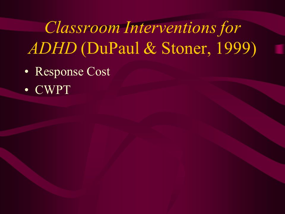 Classroom Interventions for ADHD (DuPaul & Stoner, 1999)