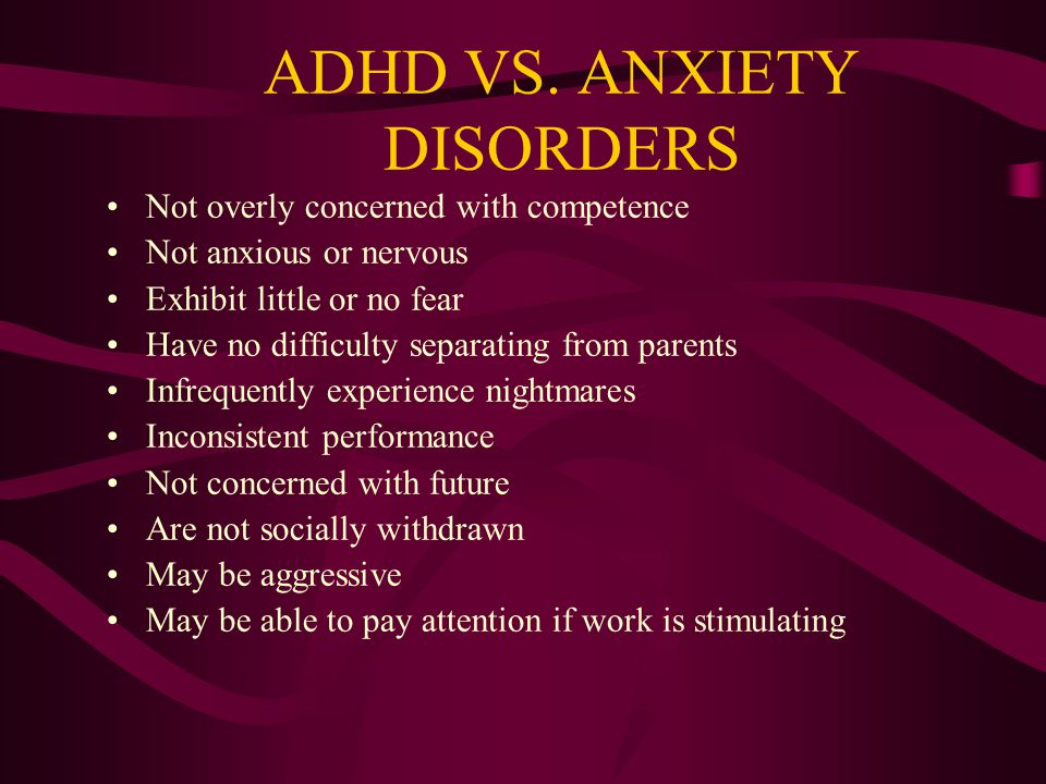 ADHD VS. ANXIETY DISORDERS