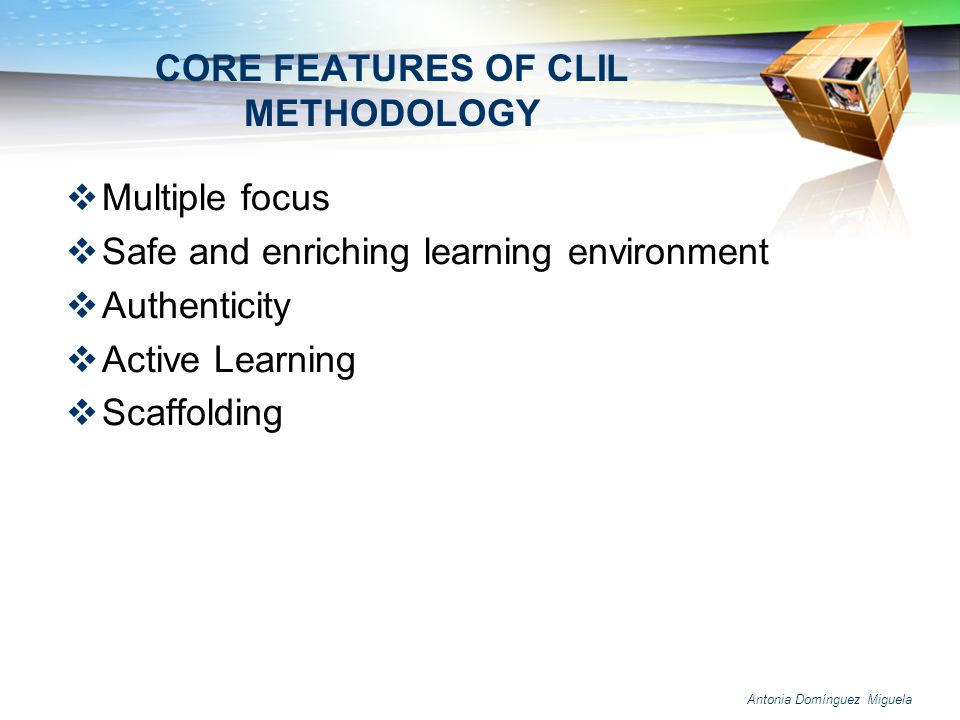 CORE FEATURES OF CLIL METHODOLOGY