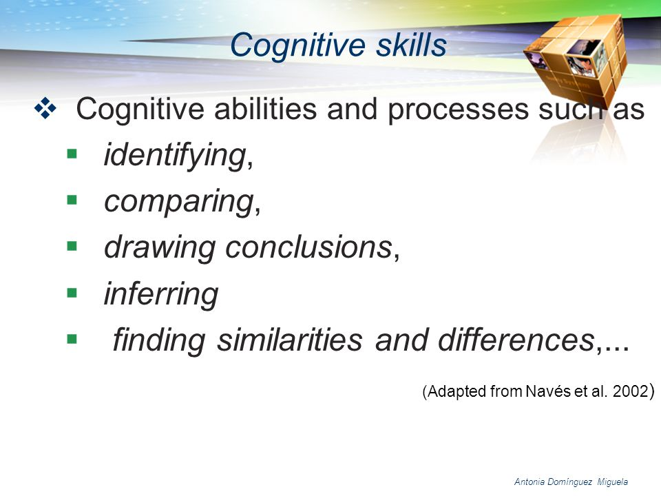 Cognitive skills identifying, comparing, drawing conclusions,