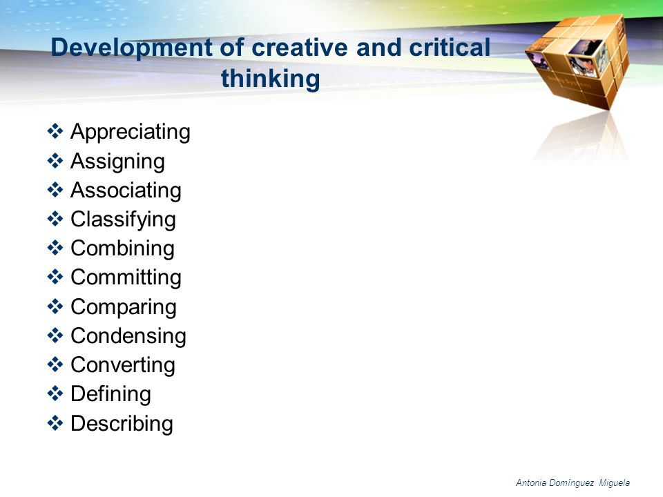 Development of creative and critical thinking