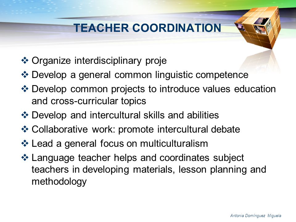 TEACHER COORDINATION Organize interdisciplinary proje