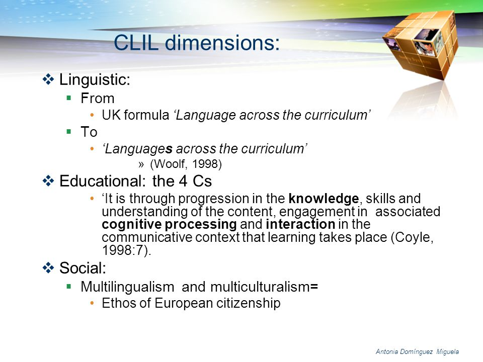 CLIL dimensions: Linguistic: Educational: the 4 Cs Social: From To